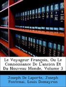 De Laporte, Joseph;Domayron, Louis;Fontenai, Joseph: Le Voyageur François, Ou Le Connoissance De L´ancien Et Du Nouveau Monde, Volume 3