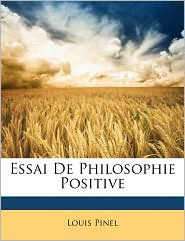 Essai de Philosophie Positive - Louis Pinel