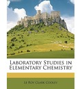 Laboratory Studies in Elementary Chemistry - Le Roy Clark Cooley