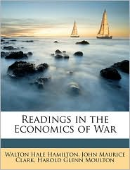 Readings in the Economics of War - Walton Hale Hamilton, John Maurice Clark, Harold Glenn Moulton