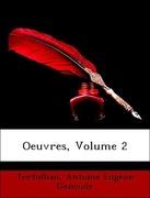Genoude, Antoine Eugène;Tertullian: Oeuvres, Volume 2