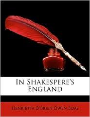 In Shakespere's England - Henrietta O'Brien Owen Boas