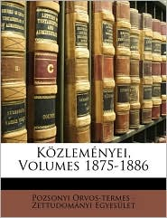 K zlem nyei, Volumes 1875-1886 - Pozsonyi Orvos-termes - Zett Egyes let