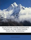 Selections from Addison's Papers in the Spectator - Joseph Addison