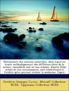 Cuvier, Frédéric Georges;Ncrs, Metcalf Collection;Ncrs, Tippmann Collection: Dictionnaire des sciences naturelles, dans lequel on traite méthodiquement des différens êtres de la nature, considérés soit en eux-mêmes, d´après l´état actuel de nos