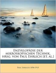 Enzyklop die der mikroskopischen Technik, hrsg. von Paul Ehrlich [et. al.] Volume 01 - Paul Ehrlich