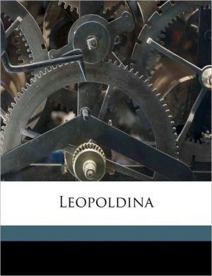 Leopoldina Volume Heft 43 - Created by Kaiserlich Leopoldinisch-Carolinischen D