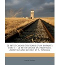 Le Petit Chose (Histoire D'Un Enfant). Part 1 - Le Petit Chose En Province. Adapted and Edited by S. Tindall - Samuel Tindall