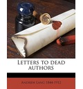 Letters to Dead Authors - Andrew Lang