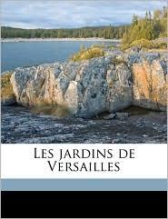 Les jardins de Versailles - Pierre de Nolhac