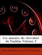 Louvet de Couvray, Jean-Baptiste: Les amours du chevalier de Faublas Volume 2