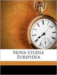 Nova studia Euripidea - Richard Lohmann