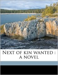 Next of kin wanted: a novel Volume 2 - Matilda Betham-Edwards