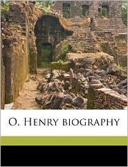 O. Henry biography - C Alphonso 1864-1924 Smith