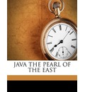 Java the Pearl of the East - SJ HIGGINSON
