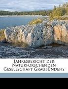 Naturforschende Gesellschaft Graubündens, Chur: Jahresbericht der Naturforschenden Gesellschaft Graubündens
