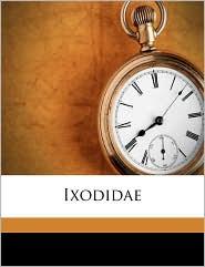 Ixodidae Volume 26 - Louis Georges Neumann