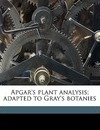 Apgar's Plant Analysis; Adapted to Gray's Botanies - E A D 1905 Apgar