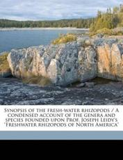 Synopsis of the Fresh-Water Rhizopods / A Condensed Account of the Genera and Species Founded Upon Prof. Joseph Leidy's