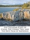 The Calendar Plant of China, the Cosmic Tree, and the Date Palm of Babylonia - Terrien De Lacouperie