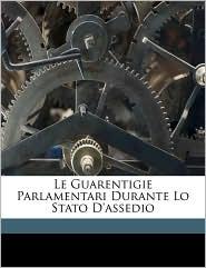 Le Guarentigie Parlamentari Durante Lo Stato D'assedio - Antonio Ferracciu