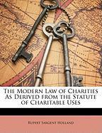 The Modern Law of Charities as Derived from the Statute of Charitable Uses