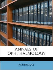 Annals of ophthalmology Volume 11 - Anonymous