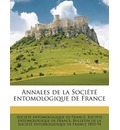 Annales de La Societe Entomologique de France Volume Ser. 3, T. 4 1856 - Entomologique De France Socit Entomologique De France