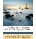 Annales de La Societe Entomologique de France Volume T. 68 1899 - Entomologique De France Socit Entomologique De France