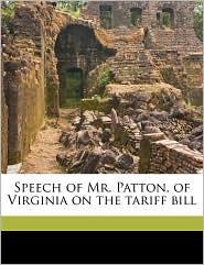 Speech of Mr. Patton, of Virginia on the tariff bill - John M. 1797-1858 Patton