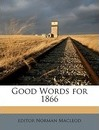 Good Words for 1866 - Editor Norman MacLeod