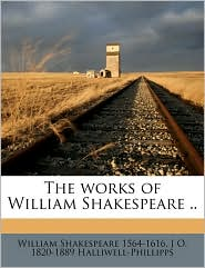 The works of William Shakespeare. Volume 8 - William Shakespeare, J O. 1820-1889 Halliwell-Phillipps