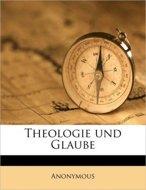 Theologie Und Glaube Volume 05 - Anonymous