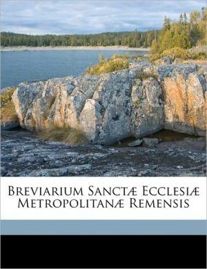Breviarium Sanctae Ecclesiae Metropolitanae Remensis