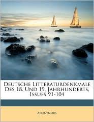 Deutsche Litteraturdenkmale Des 18. Und 19. Jahrhunderts, Issues 91-104 - Anonymous