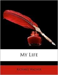 My Life - Richard Wagner