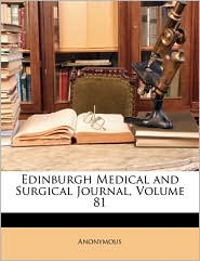 Edinburgh Medical and Surgical Journal, Volume 81 - Anonymous