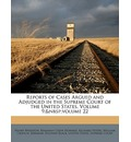 Reports of Cases Argued and Adjudged in the Supreme Court of the United States, Volume 9; Volume 22 - Henry Wheaton