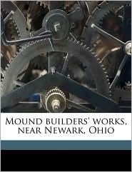 Mound builders' works, near Newark, Ohio - Isaac Smucker