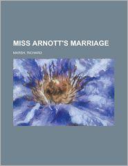 Miss Arnott's Marriage - Richard Marsh