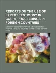 Reports On The Use Of Expert Testimony In Court Proceedings In Foreign Countries - American Association For The Science