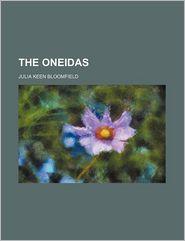 The Oneidas - Julia Keen Bloomfield