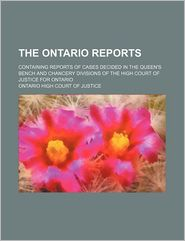 The Ontario Reports (Volume 16 (1888-1889)); Containing Reports of Cases Decided in the Queen's Bench and Chancery Divisions of the High Court
