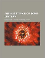 The Substance of Some Letters - Baron John Cam Hobhouse Broughton