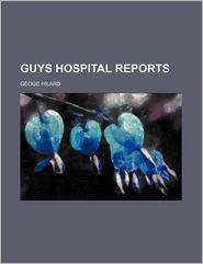 Guys Hospital Reports - Geoge Hilard