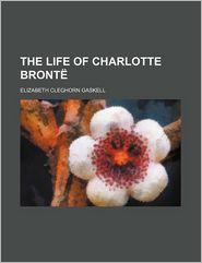 The Life of Charlotte Brontë, Volume 2 - Elizabeth Gaskell