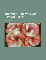 The Works of William Hay Volume 2 - William Hay