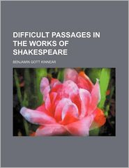 Difficult Passages in the Works of Shakespeare - Benjamin Gott Kinnear