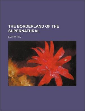 The Borderland of the Supernatural