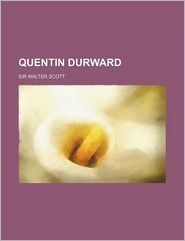 Quentin Durward (Volume 2) - Sir Walter Scott
